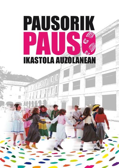 """""""Pausorik pauso, ikastola auzolanean"""", Nafarroako ikastolen sorrerari buruzko dokumentala"""