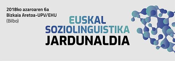 Euskal Soziolinguistika Jardunaldiaren hamargarren edizioa Bilbon azaroaren 6an