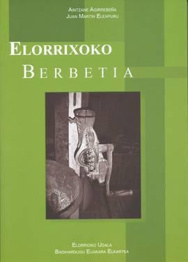 """""""Elorrixoko berbetia"""" liburua aurkeztu da, paperean eta sarean kontsultagai"""