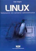 """""""Linux: sistemaren eta sarearen administrazioa"""" liburua kalean"""