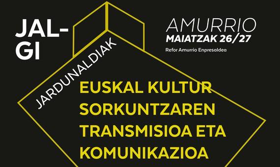 Euskal kultur sorkuntzaren komunikazioari eta transmisioari buruzko jardunaldiak