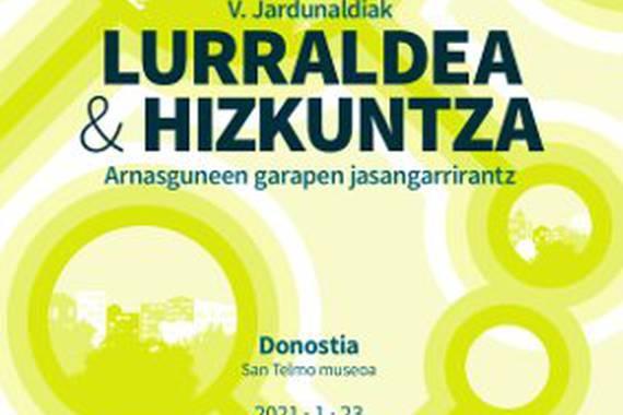 """""""Lurraldea eta Hizkuntza. Arnasguneen garapen jasangarrirantz"""" V. jardunaldiak egingo dira Donostian"""