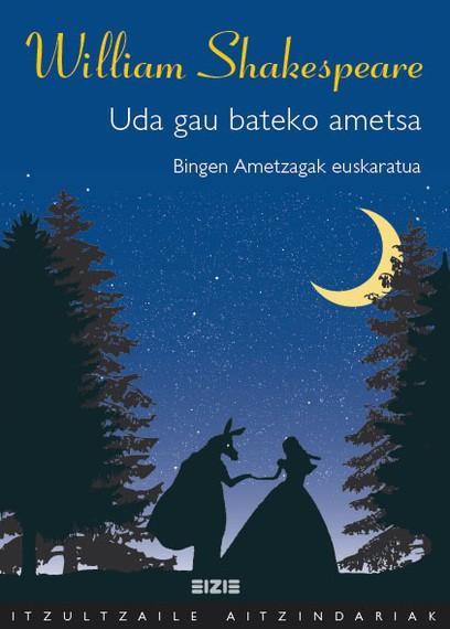 Kalean da Bingen Ametzagaren 'Uda gau bateko ametsa'