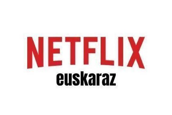 Netflix osorik euskaraz egoteko eskatu du talde batek