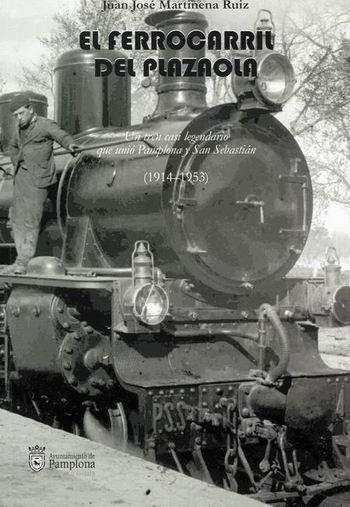 """""""El ferrocarril del Plazaola"""" eta """"La Ciudadela de Pamplona"""" liburuak euskaraz ere argitaratuko omen dira."""