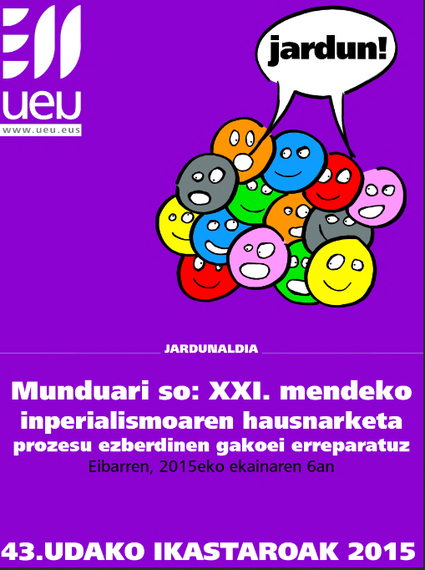 """""""Munduari so: XXI. mendeko inperialismoaren hausnarketa prozesu ezberdinen gakoei erreparatuz"""" jardunaldia larunbatean"""