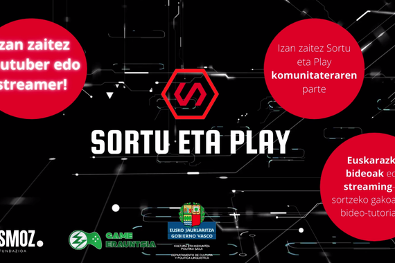 Sortu eta Play: euskaraz sor eta izan zaitez youtuber edo streamer