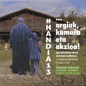 """""""#Handia13... argiak, kamara eta akzioa!"""" erakusketa Igartubeiti Baserri Museoan"""