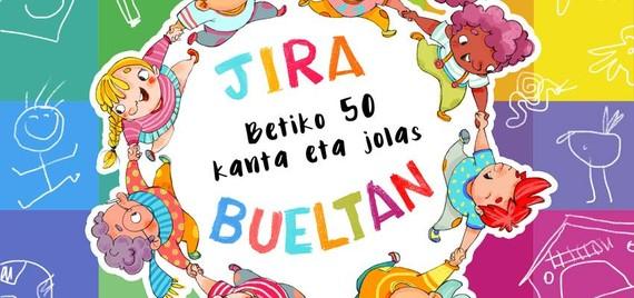 Jira Bueltan: betiko 50 kanta eta jolas, liburuxka-DVD batean bilduta