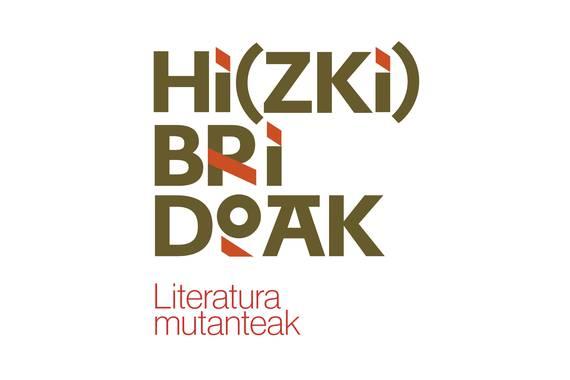 """""""Hi(ZKI)bridoak"""", literatura mutanteak"""