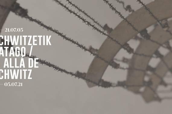 Auschwitz-etik Haratago, erakusketa eta zikloa Donostian