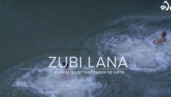 Zubi lana dokumentala: euskal kazetaritzaren 50 urte