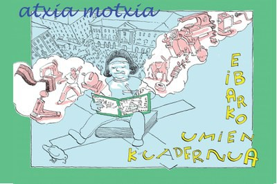 """""""Atxia motxia"""" koadernoa aurkeztu dugu, ondarearen transmisioa lantzeko haurrekin"""