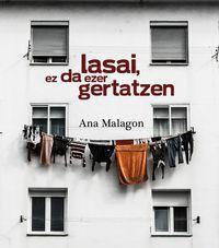 """""""Lasai, ez da ezer gertatzen"""", Ana Malagonen mikroipuinak liburuan"""